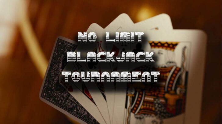 no limit blackjack tournament